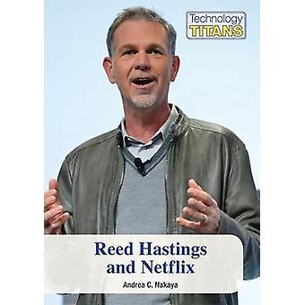 Reed Hastings and Netflix by Andrea C Nakaya - 9781601528780 Book