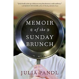 Memoir of the Sunday Brunch by Julia Pandl - 9781616201722 Book