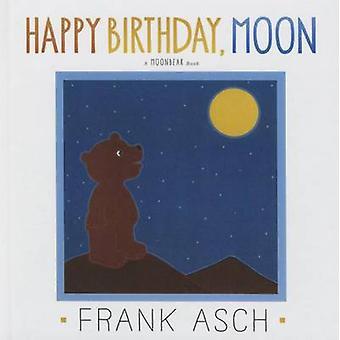 Happy Birthday - Moon by Frank Asch - Frank Asch - 9781627653480 Book