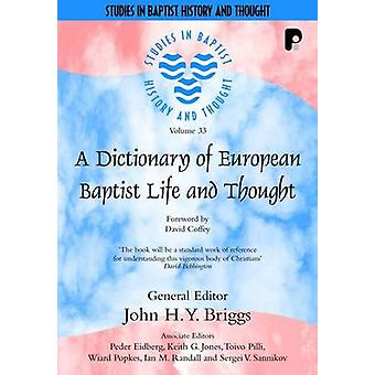 A Dictionary of European Baptist Life and Thought by John H. Y. Brigg