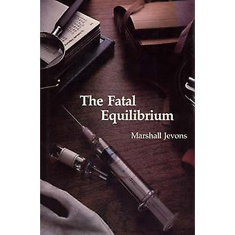 The Fatal Equilibrium by Marshall Jevons - 9780262100328 Book
