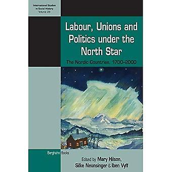 Du travail, les syndicats et les politiques sous l'étoile du Nord: pays nordiques, 1700-2000 (International Studies in Social History)