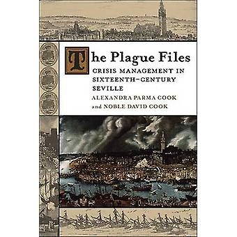 The Plague Files - Crisis Management in Sixteenth-Century Seville by A