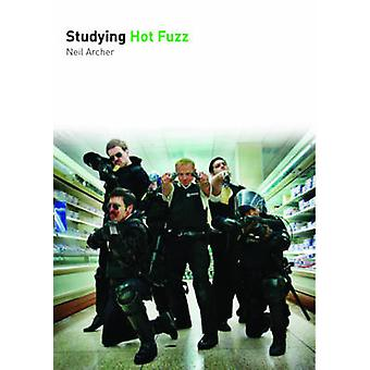 Studying Hot Fuzz by Neil Archer - 9780993238406 Book