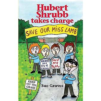 Hubert Shrubb takes charge by Graves & Susan