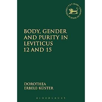 Body Gender and Purity in Leviticus 12 and 15 by Dorothea ErbeleKuester