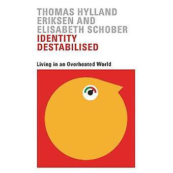 Identity Destabilised by Thomas Hylland Eriksen