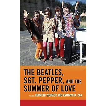 Beatles Sgt. Pepper and the Summer of Love by Womack & Kenneth