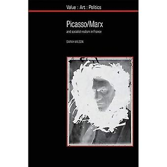 Picasso / Marx: And Socialist Realism in France (Value: Art: Politics)