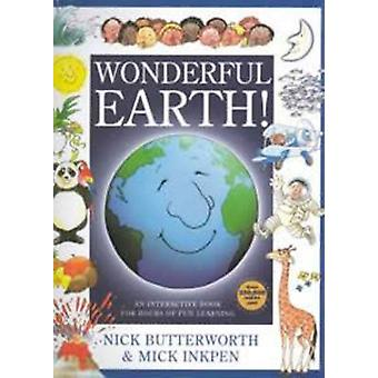 Wonderful Earth! by Nick Butterworth - Mick Inkpen - 9781846943140 Bo