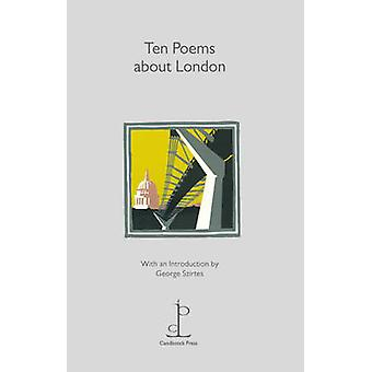 Ten Poems About London by Edited by George Szirtes