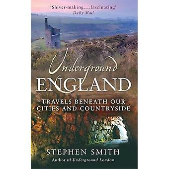 Underground England by Smith & Stephen