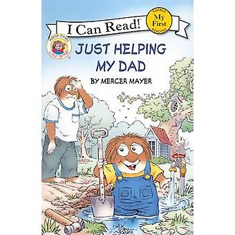 Just Helping My Dad by Mercer Mayer - Mercer Mayer - 9780606230230 Bo