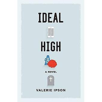 Ideal High by Ipson & Valerie
