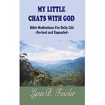 My Little Chats With God Bible Meditations For Daily Life  Revised and Expanded by Fowler & Lynn B
