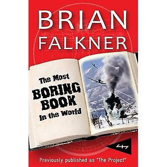 The Most Boring Book in the World by Falkner & Brian