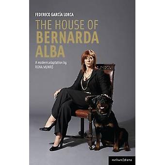 The House of Bernarda Alba a modern adaptation by Lorca & Federico Garcia