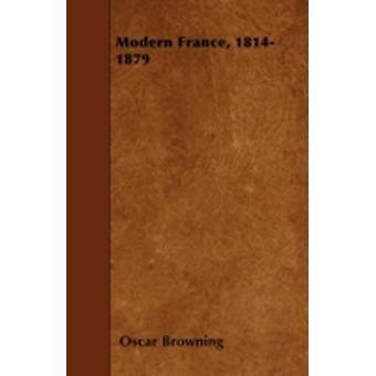 Modern France 18141879 by Browning & Oscar