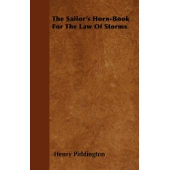 The Sailors HornBook For The Law Of Storms by Piddington & Henry