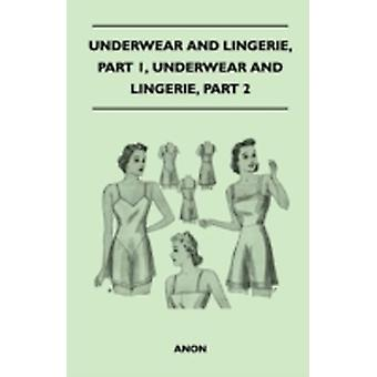 Underwear And Lingerie  Underwear And Lingerie  Parts 1 and 2 by Anon