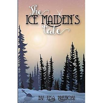 The Ice Maidens Tale by Preziosi & Lisa