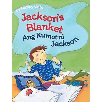 Jacksons Blanket  Ang Kumot ni Jackson Babl Childrens Books in Tagalog and English by Cote & Nancy