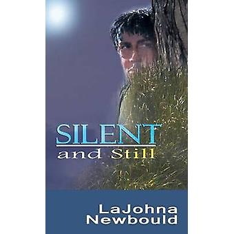 Silent and Still by Newbould & LaJohna