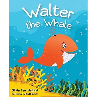 Walter The Whale by Carmichael & Olivia