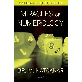 Miracles of Numerology by Katakkar & Dr. M.