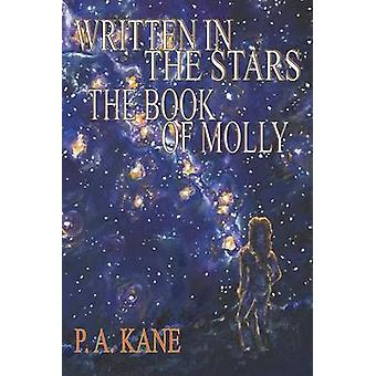 Written in the Stars The Book Of Molly by Kane & P. A.