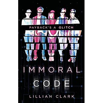 Immoral Code by Lillian Clark - 9780525580461 Book
