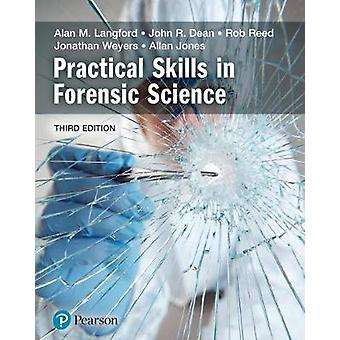 Practical Skills in Forensic Science by Alan Langford - 9781292139463