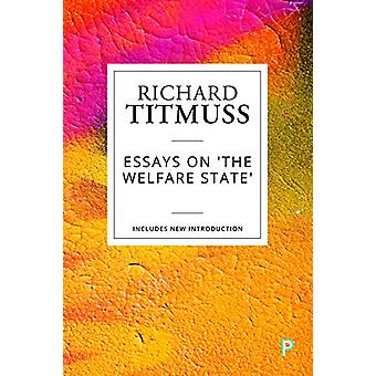 Essays on the Welfare State by Richard M Titmuss - 9781447349549 Book