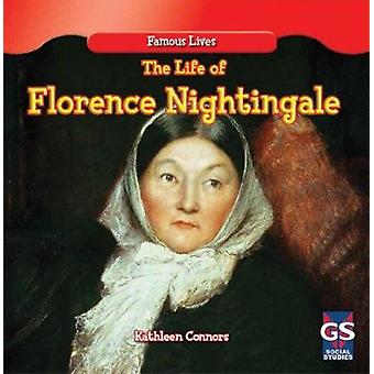 The Life of Florence Nightingale - by Kathleen Connors - 9781482404050