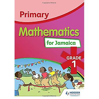 Primary Mathematics for Jamaica Student's Book 1 - National Standards