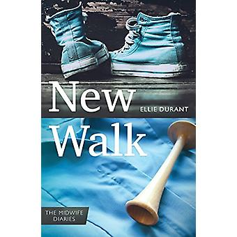New Walk - The Midwife Diaries by Ellie Durant - 9781780664705 Book