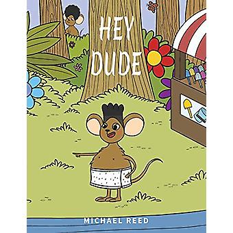 Hey Dude by Michael Reed - 9781528941754 Book