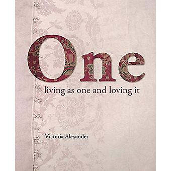 One - Living as one and loving it by Victoria Alexander - 978191163266