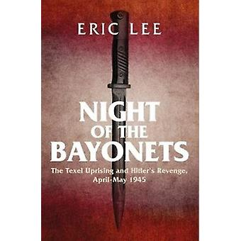 Night of the Bayonets by Eric Lee