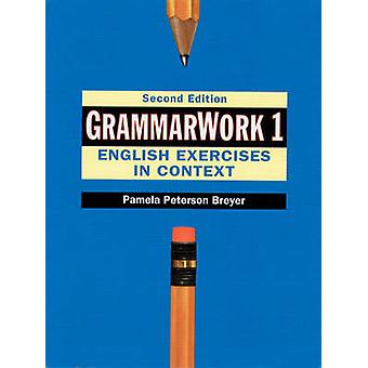 GrammarWork 1 English Exercises in Context by Pamela Peterson Breyer