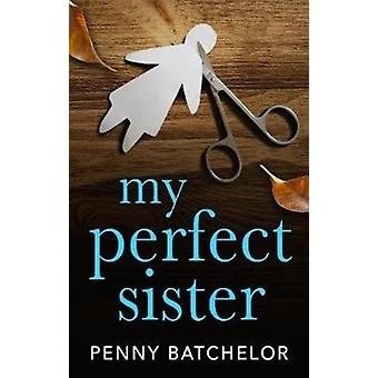 My Perfect Sister by Penny Batchelor