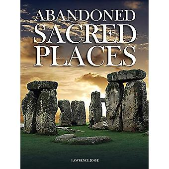 Abandoned Sacred Places by Lawrence Joffe - 9781782747697 Book