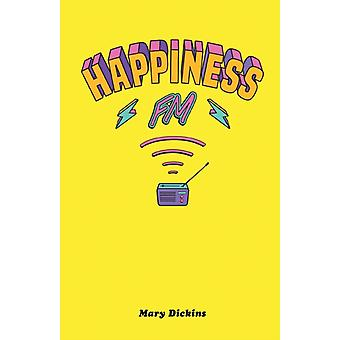 Happiness FM by Mary Dickins