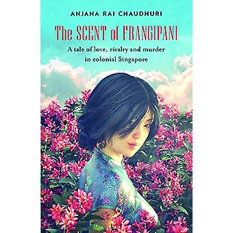 The Scent of Frangipani - A tale of love - rivalry and murder in colon