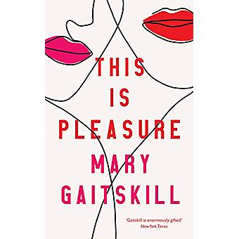 This is Pleasure by Mary Gaitskill - 9781788165037 Book