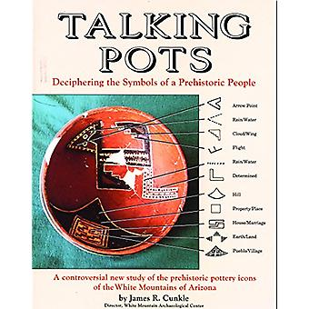 Talking Pots - Deciphering the Symbols of a Prehistoric People by Jame