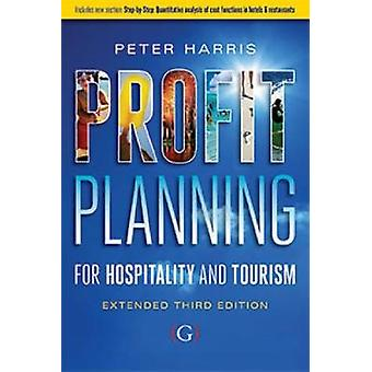 Profit Planning  For hospitality and tourism extended edition by Peter Harris
