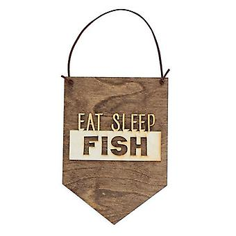 Eat Sleep Fish . Wood Banner