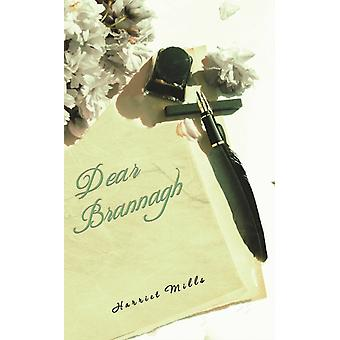 Dear Brannagh by Mills & Harriet