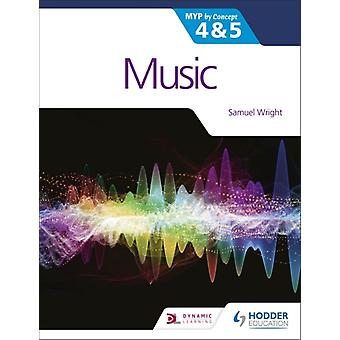 Music for the IB MYP 4amp5 MYP by Concept by Samuel Wright